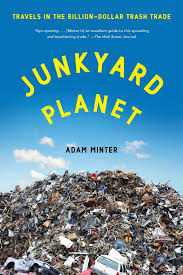 amazon com junkyard planet travels in the billion dollar trash