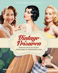 Frisuren Selber Machen Kurs by Rezension Vintage Frisuren Buch Rockin And Rollin