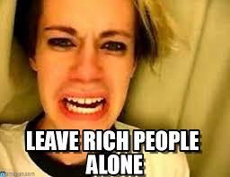 Rich People Meme - leave rich people alone leave alone meme on memegen