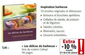 livre cuisine colruyt colruyt promotion les délices du barbecue livre de cuisine colruyt