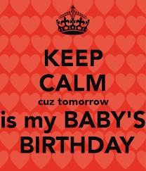 baby s birthday keep calm cuz tomorrow is my baby s birthday poster nehasingh