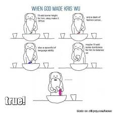 How God Made Me Meme - when god made kris wu yi fan allkpop meme center