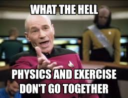 Heavy Lifting Meme - physics series volume 1 distance acceleration and lifting heavy