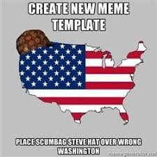 Scumbag Steve Hat Meme Generator - create new meme template place scumbag steve hat over wrong washington