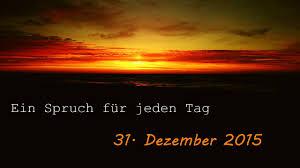 365 sprüche für jeden tag 31 dezember ein spruch für jeden tag 2015 365