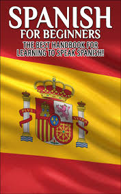 lovely books spanish for beginners the best handbook for