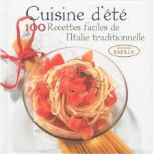recette de cuisine d été cuisine d été 100 recettes faciles de l italie traditionnelle 100