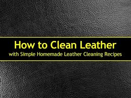 How To Remove Pen Marks From Leather Sofa by How To Clean Leather Simple Homemade Cleaning Recipes 1024x768 Jpg