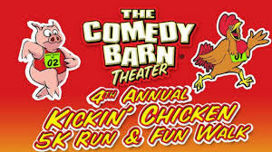 The Comedy Barn Theater Barn To Host 4th Annual Kickin U0027 Chicken 5k Run U0026 Fun Walk