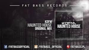 house pl kofm haunted house original mix youtube