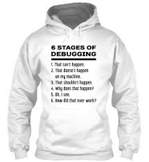 stages of debugging funny coder products from codershirts teespring