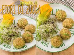 ricette con fiori di zucchina al forno la ricetta delle polpette ai fiori zucca