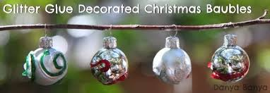 Glitter Christmas Ornaments With Glue by Four Fun Ways Preschoolers Can Decorate Christmas Baubles U2013 Danya