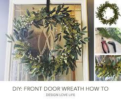 Wreath For Front Door Diy Front Door Wreath How To Annie Johnson Design Love Life