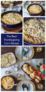 the most delicious thanksgiving corn recipe thekittchen