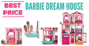 barbie dreamhouse lowest price on the barbie dream house