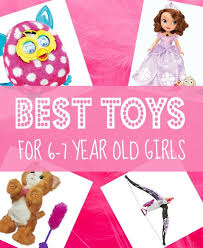 best toys for 6 7 year http www toyez net best gifts