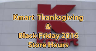 kmart thanksgiving and black friday hours divascuisine