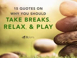 resume skills for ojt accounting students sayings quotes pause 15 quotes on why you should take breaks relax and play bplans