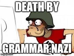 Grammer Nazi Meme - grammar nazi memes imgflip
