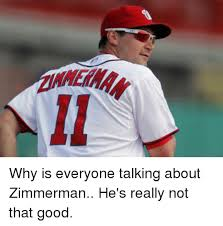Zimmerman Memes - erman zz why is everyone talking about zimmerman he s really not
