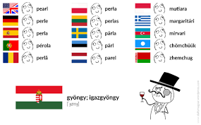 Language Meme - gyöngy ˈɟønɟ pearl igazgyöngy ˈigɑzɟønɟ pearl igaz ˈigɑz