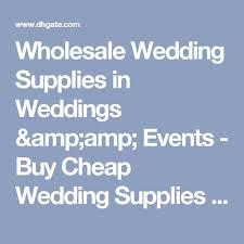 cheap wedding supplies best 25 cheap wedding supplies ideas on wedding