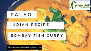 paleo indian fish recipe bombay fish curry paleo diet for
