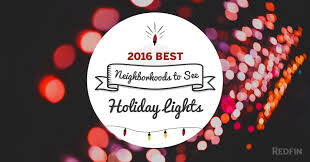 best neighborhoods to see holiday lights in 2016 redfin