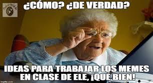 Memes Espanol - los memes en clase de ele profe de espa祓ol de