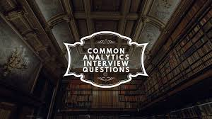 common analytics interview questions