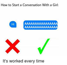Memes For Conversation - how to start a conversation with a girl know your meme