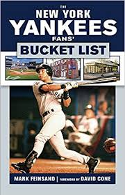 gifts for yankees fans the new york yankees fans bucket list mark feinsand 9781629373393