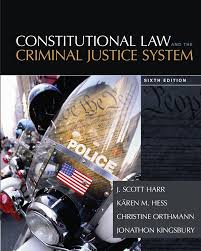 constitutional law and the criminal justice system 9781285457963