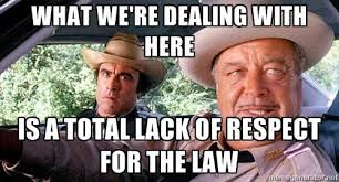 Justice Meme - sheriff buford t justice jackie gleason smokey and the bandit