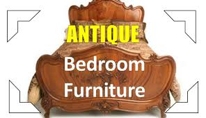 Antique Bedroom Furniture Antique Bedroom Furniture Youtube