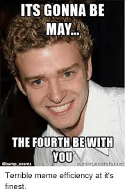 May The Fourth Be With You Meme - its gonna be may the fourth be with you nemegeneratornet events