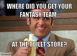 Draft Day Meme - anchorman fantasy football meme fantasy futures nfl memes