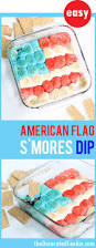 Dessert Flags This American Flag S U0027mores Dip Dessert To Celebrate The 4th Of July