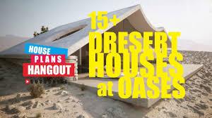 modern house plans 15 desert houses at oases hd youtube