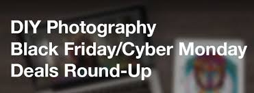 canon 70d deals black friday black friday and cyber monday photography deals round up diy