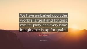 geoffrey moore quote u201cwe have embarked upon the world u0027s largest