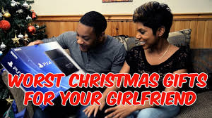 worst christmas gifts for your girlfriend youtube