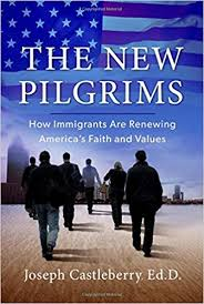 pilgrims book the new pilgrims how immigrants are renewing america s faith and