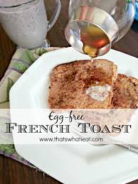 egg free french toast and the make your own rules diet a book