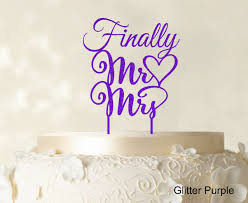mrs and mrs cake topper finally mr and mrs wedding cake topper personalized custom name