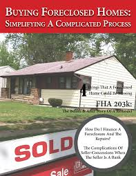 buying foreclosed homes how to simplify a complicated process