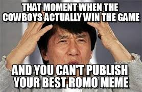 Cowboys Win Meme - that moment when the cowboys actually win the game on memegen