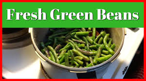 how to cook fresh green beans how to use a pressure cooker at