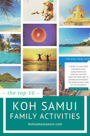 Things To Do With Your Family On The Top 10 Family Activities Koh Samui Fantastic Things To Do As A Family
